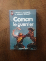 HOWARD, Robert E. SPRAGUE DE CAMP, L. Conan le guerrier. J\'ai lu S-F Fantasy (2e série), 1992