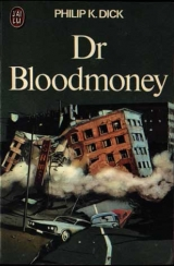 DICK, Philip K. Dr Bloodmoney. J\'ai lu, Paris, 1974