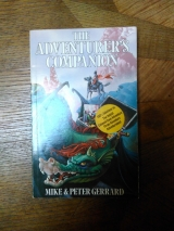 Gerrard, Mike and Peter. The Adventurer\'s Companion. Duckworth. Première édition (1984)
