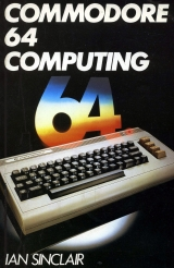 SINCLAIR, Ian. Commodore 64 Computing. Granada Publishing, London, 1983