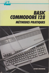 BOISGONTIER, Jacques. Basic Commodore 128. Méthodes pratiques. Éditions du PSI, Paris, 1986.