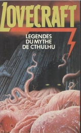 LOVECRAFT, Howard Philip et alii. DERLETH, August (éditeur) Légendes du Mythe de Cthulhu. Presses Pocket Science-fiction, Paris, 1985