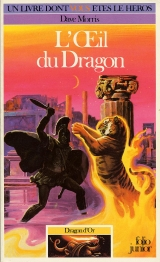 MORRIS, Dave. L\'Œil du Dragon. Gallimard / Folio junior, Dragon d\'Or 6. 1991 (LDVELH).