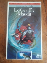 DEVER, Joe ; CHALK, Gary. Le Gouffre maudit. Loup solitaire 4. Gallimard / Folio junior, 1986 (LDVELH).