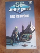 Guieu, Jimmy. Nous les Martiens. Plon Science Fiction 12, 1981