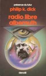 DICK, Philip K. Radio libre Albemuth. Denoël, collection « Présence du futur », 1987