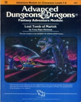 I5 Lost Tomb of Martek by Tracy Raye Hickman. Adventure Module for Characters Levels 7-9. TSR Inc., 1983