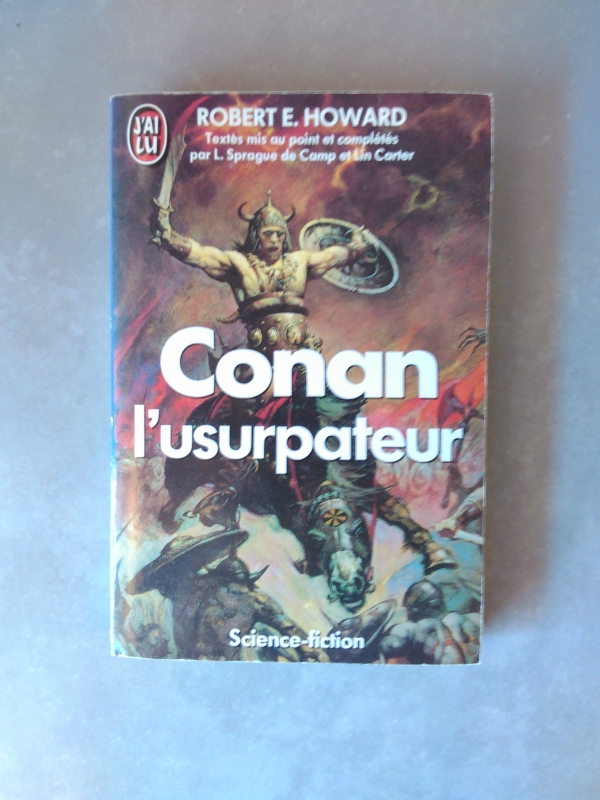 HOWARD, Robert E. SPRAGUE DE CAMP, L. CARTER, Lin. Conan l'usurpateur. J'ai lu S-F Fantasy (2e série), 1990